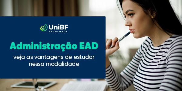 Administração EAD: veja as vantagens de estudar nessa modalidade