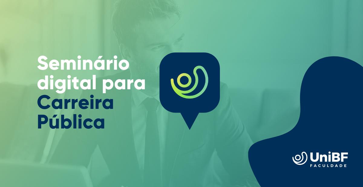 UniBF realiza seminário gratuito online sobre Carreira Pública