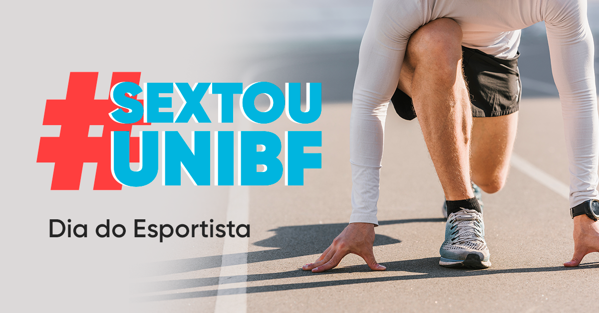 #SextouUniBF sobre o o Dia do Esportista